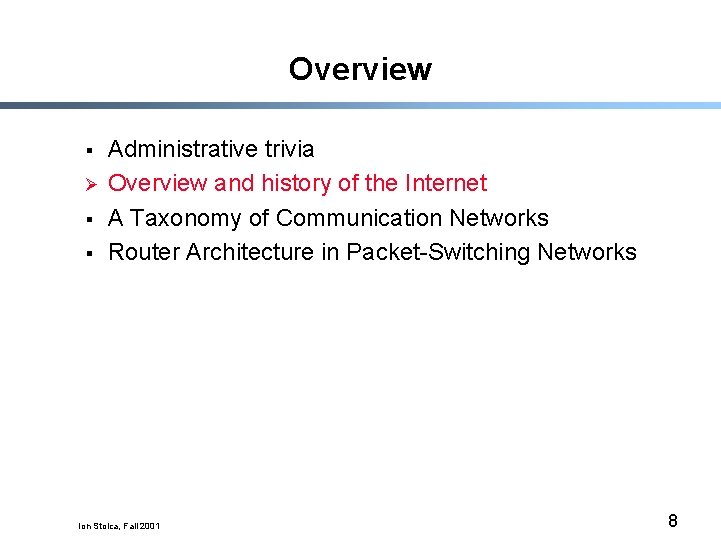 Overview § Ø § § Administrative trivia Overview and history of the Internet A