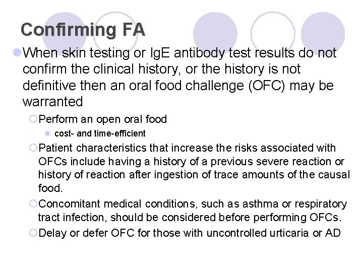 Confirming FA l. When skin testing or Ig. E antibody test results do not