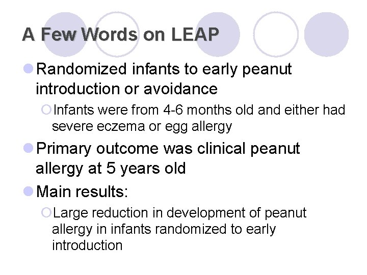 A Few Words on LEAP l Randomized infants to early peanut introduction or avoidance