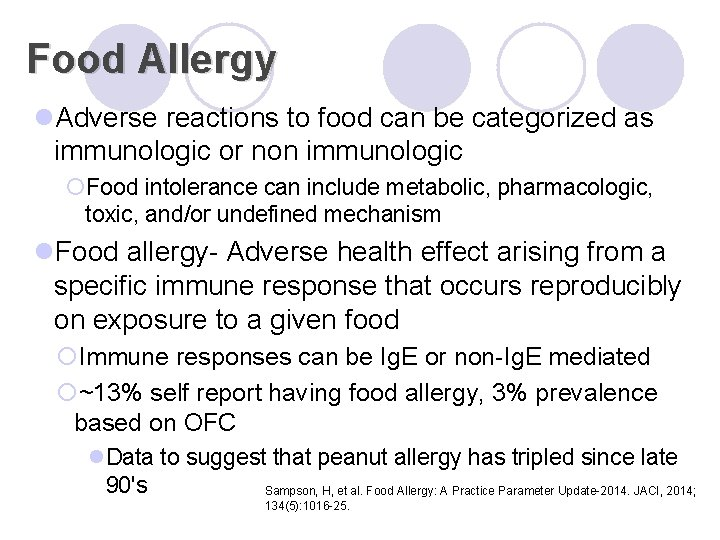 Food Allergy l. Adverse reactions to food can be categorized as immunologic or non