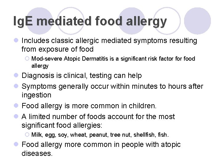 Ig. E mediated food allergy l Includes classic allergic mediated symptoms resulting from exposure