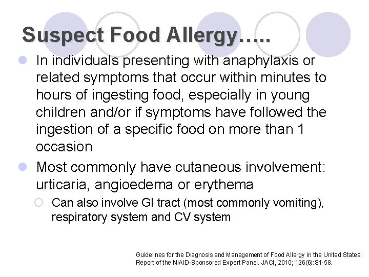 Suspect Food Allergy…. . l In individuals presenting with anaphylaxis or related symptoms that