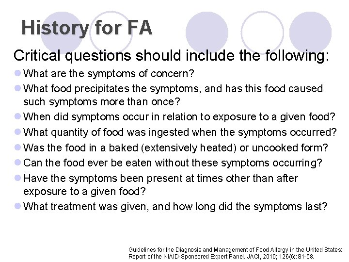 History for FA Critical questions should include the following: l What are the symptoms
