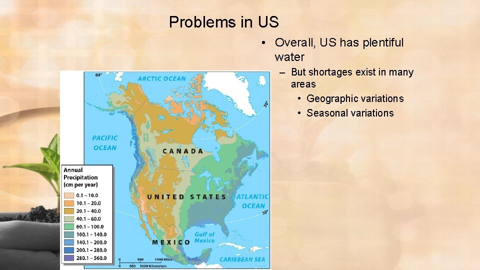 Problems in US • Overall, US has plentiful water – But shortages exist in