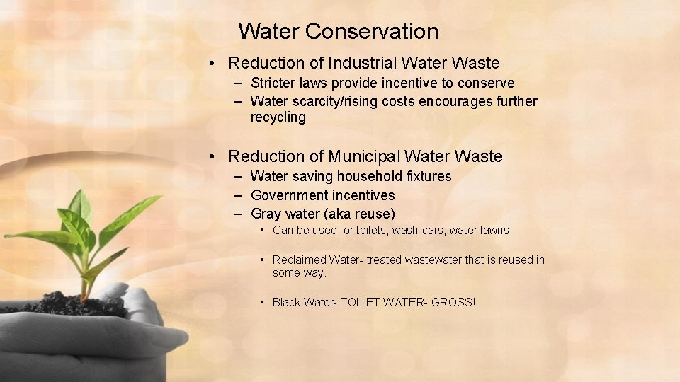 Water Conservation • Reduction of Industrial Water Waste – Stricter laws provide incentive to
