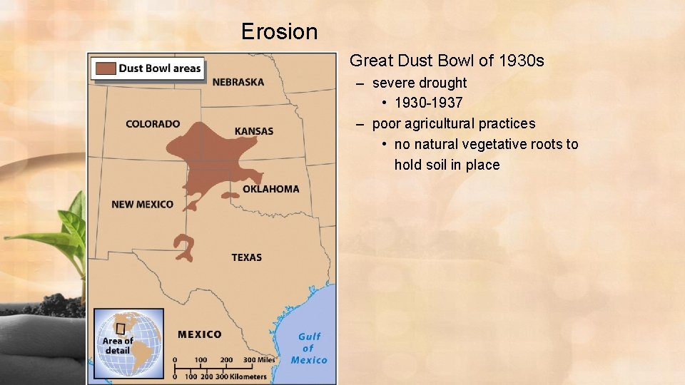 Erosion • Great Dust Bowl of 1930 s – severe drought • 1930 -1937