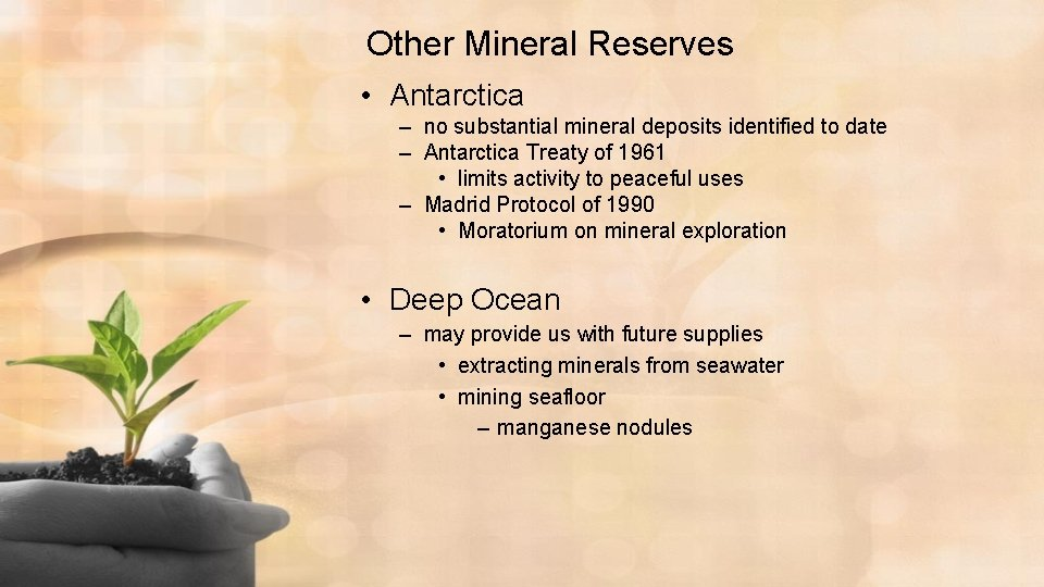 Other Mineral Reserves • Antarctica – no substantial mineral deposits identified to date –