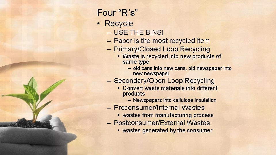 """Four """"R's"""" • Recycle – USE THE BINS! – Paper is the most recycled"""