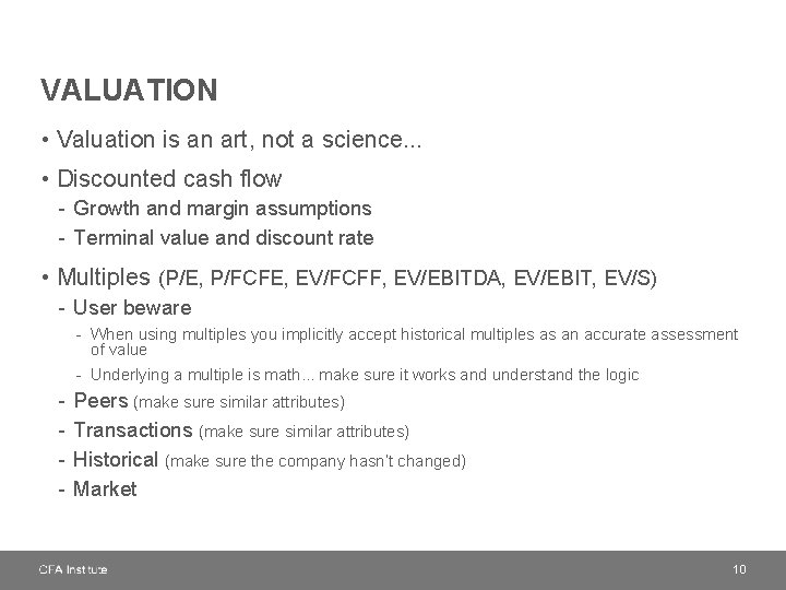 VALUATION • Valuation is an art, not a science. . . • Discounted cash