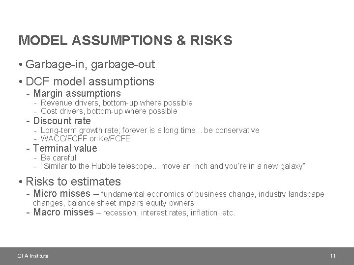 MODEL ASSUMPTIONS & RISKS • Garbage-in, garbage-out • DCF model assumptions - Margin assumptions