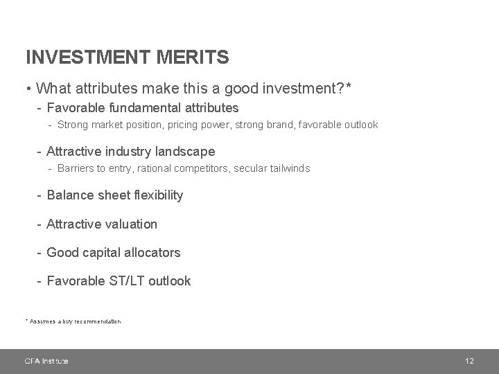 INVESTMENT MERITS • What attributes make this a good investment? * - Favorable fundamental