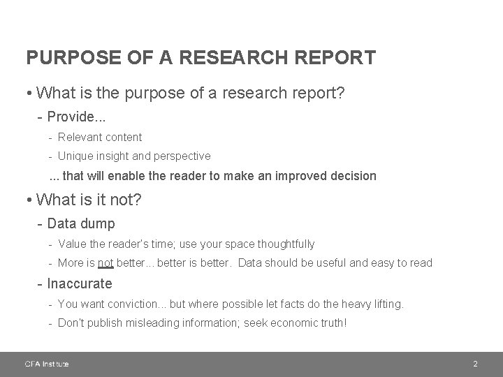 PURPOSE OF A RESEARCH REPORT • What is the purpose of a research report?