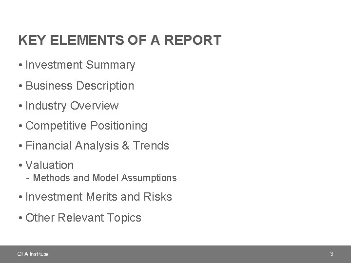 KEY ELEMENTS OF A REPORT • Investment Summary • Business Description • Industry Overview