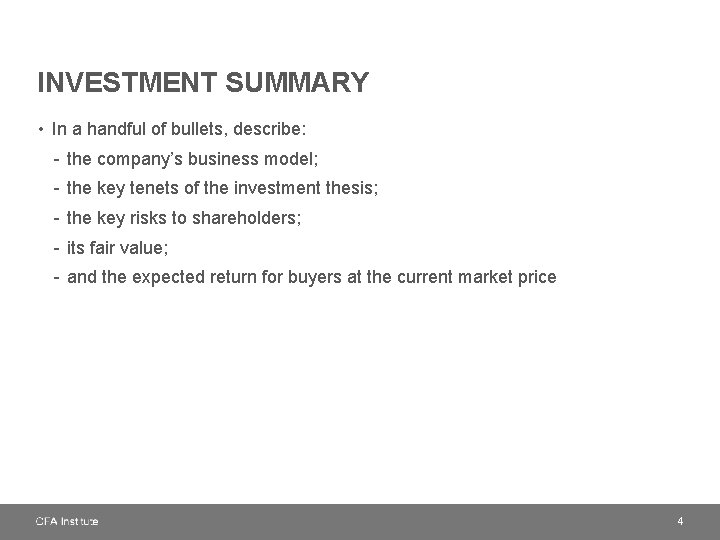 INVESTMENT SUMMARY • In a handful of bullets, describe: - the company's business model;