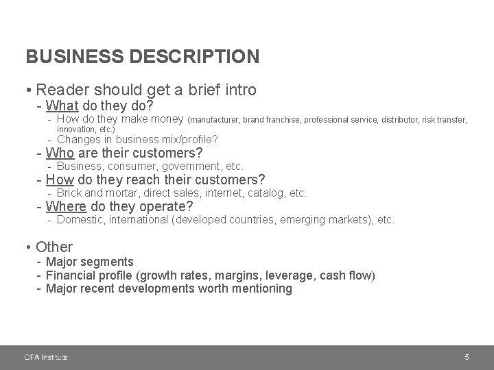 BUSINESS DESCRIPTION • Reader should get a brief intro - What do they do?