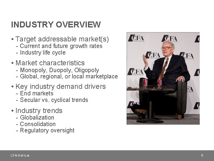 INDUSTRY OVERVIEW • Target addressable market(s) - Current and future growth rates - Industry