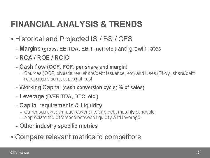 FINANCIAL ANALYSIS & TRENDS • Historical and Projected IS / BS / CFS -