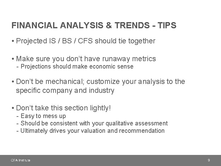FINANCIAL ANALYSIS & TRENDS - TIPS • Projected IS / BS / CFS should