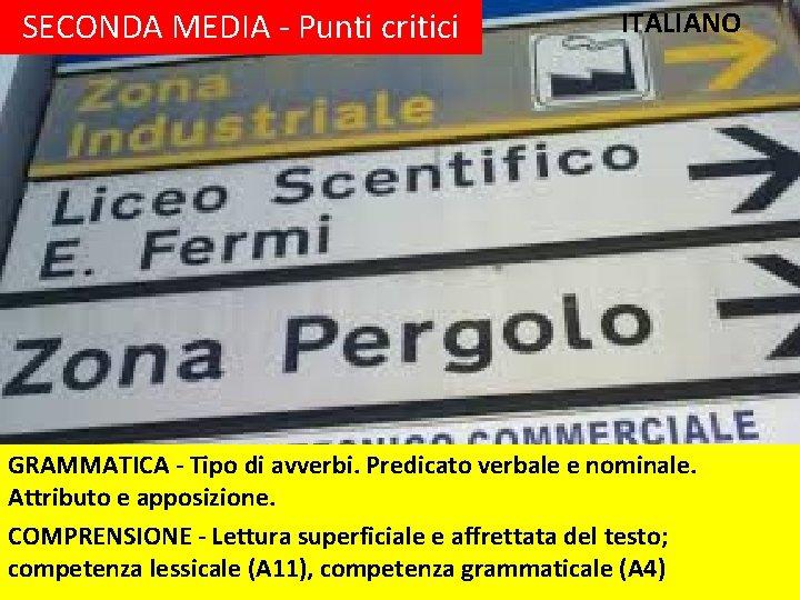 SECONDA MEDIA - Punti critici ITALIANO GRAMMATICA - Tipo di avverbi. Predicato verbale e