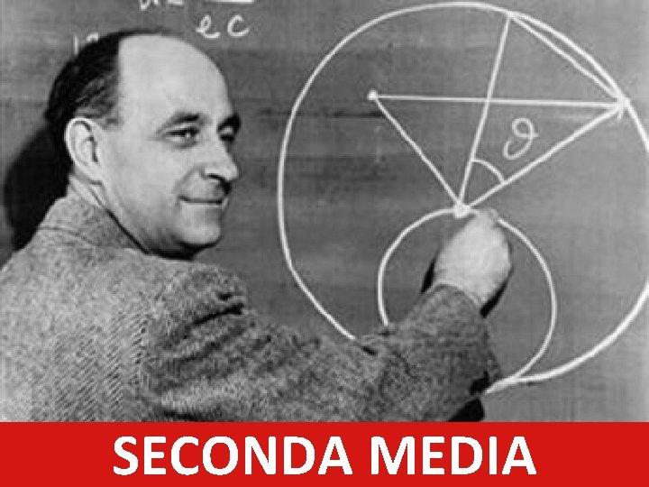 SECONDA MEDIA