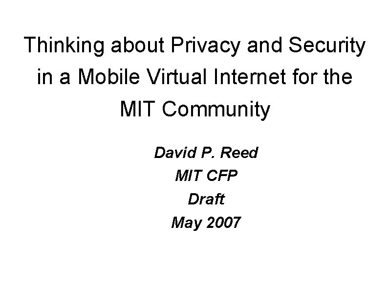 Thinking about Privacy and Security in a Mobile Virtual Internet for the MIT Community