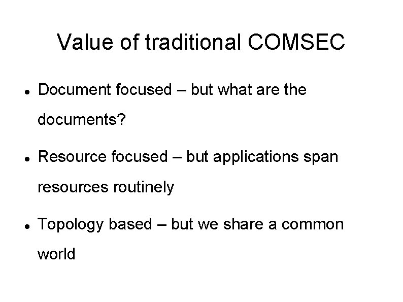 Value of traditional COMSEC Document focused – but what are the documents? Resource focused