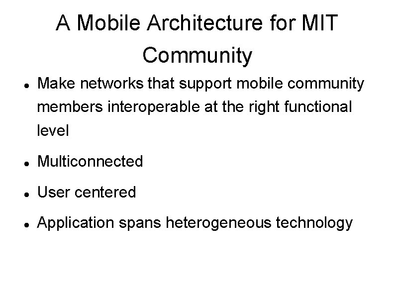 A Mobile Architecture for MIT Community Make networks that support mobile community members interoperable