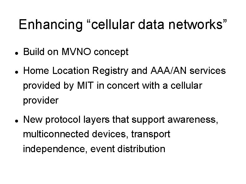 """Enhancing """"cellular data networks"""" Build on MVNO concept Home Location Registry and AAA/AN services"""