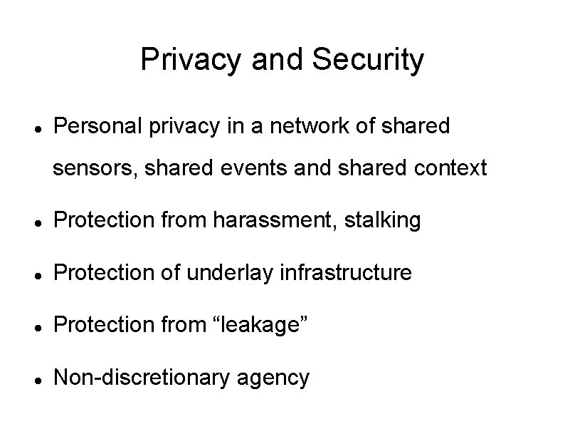 Privacy and Security Personal privacy in a network of shared sensors, shared events and