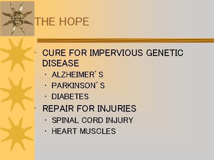 THE HOPE • CURE FOR IMPERVIOUS GENETIC DISEASE • ALZHEIMER'S • PARKINSON'S • DIABETES