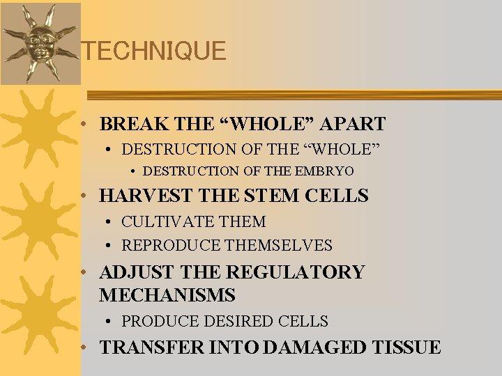 """TECHNIQUE • BREAK THE """"WHOLE"""" APART • DESTRUCTION OF THE """"WHOLE"""" • DESTRUCTION OF"""