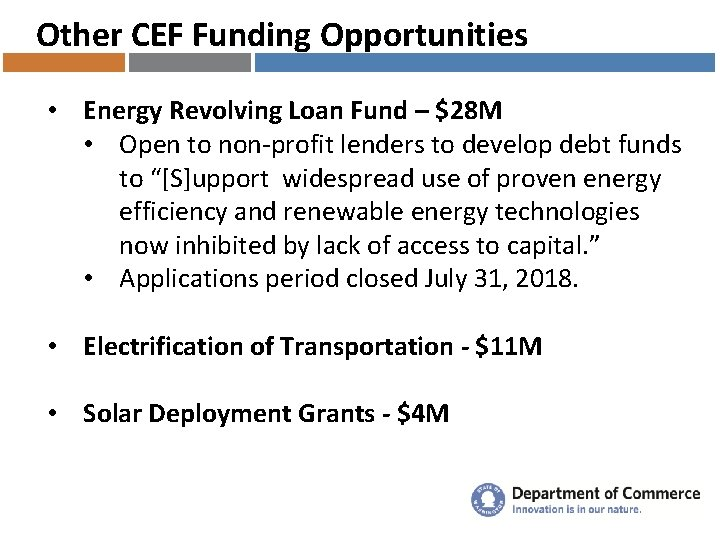 Other CEF Funding Opportunities • Energy Revolving Loan Fund – $28 M • Open
