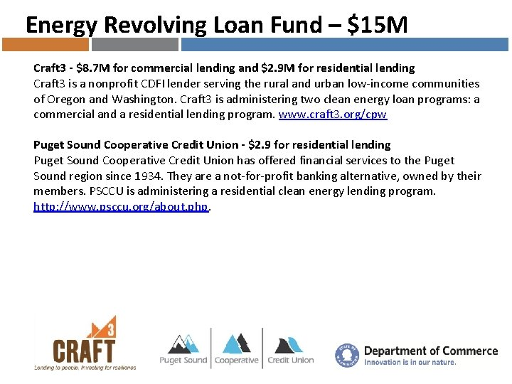 Energy Revolving Loan Fund – $15 M Craft 3 - $8. 7 M for