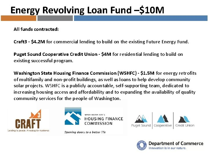 Energy Revolving Loan Fund –$10 M All funds contracted: Craft 3 - $4. 2