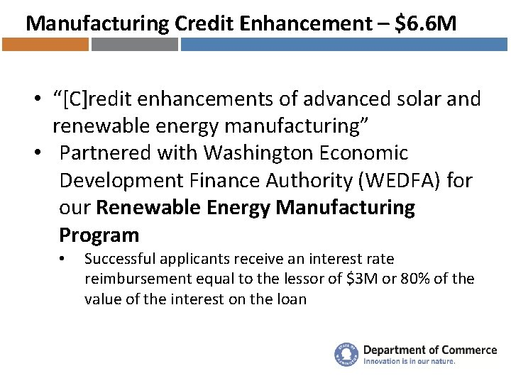 """Manufacturing Credit Enhancement – $6. 6 M • """"[C]redit enhancements of advanced solar and"""