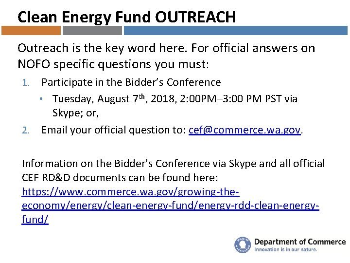 Clean Energy Fund OUTREACH Outreach is the key word here. For official answers on