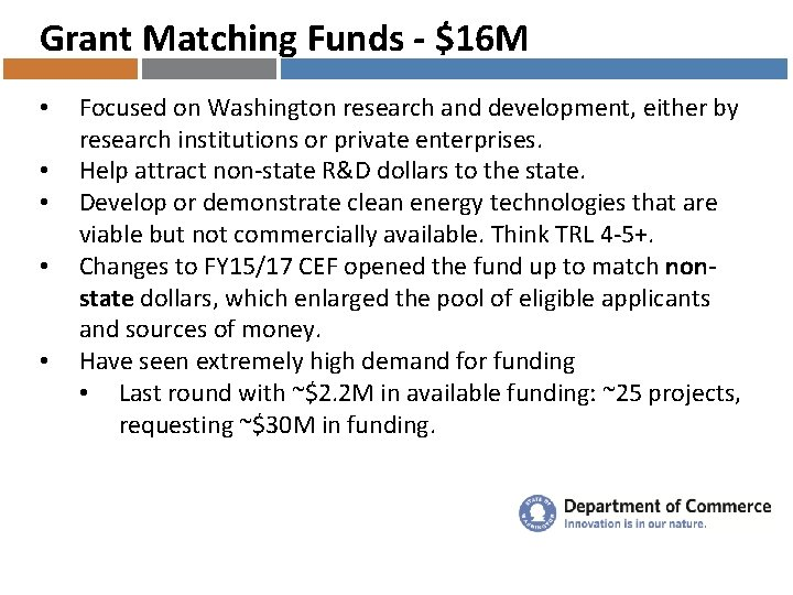 Grant Matching Funds - $16 M • • • Focused on Washington research and