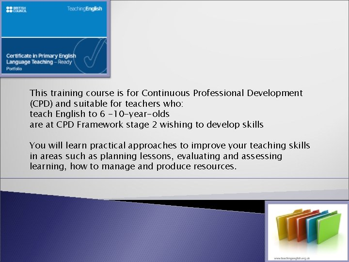 This training course is for Continuous Professional Development (CPD) and suitable for teachers who: