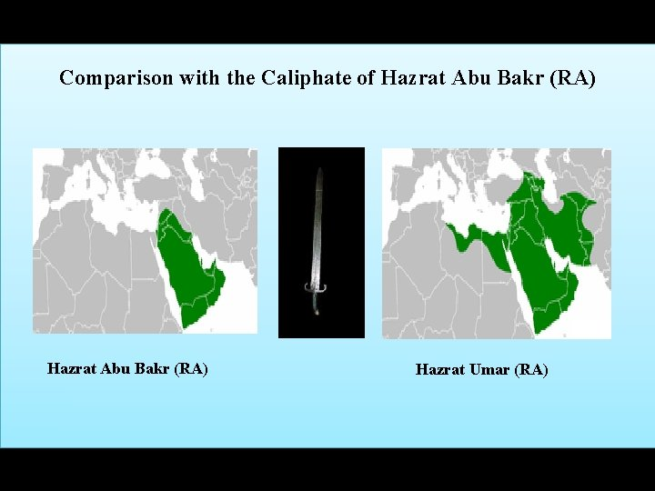 Comparison with the Caliphate of Hazrat Abu Bakr (RA) Hazrat Umar (RA)