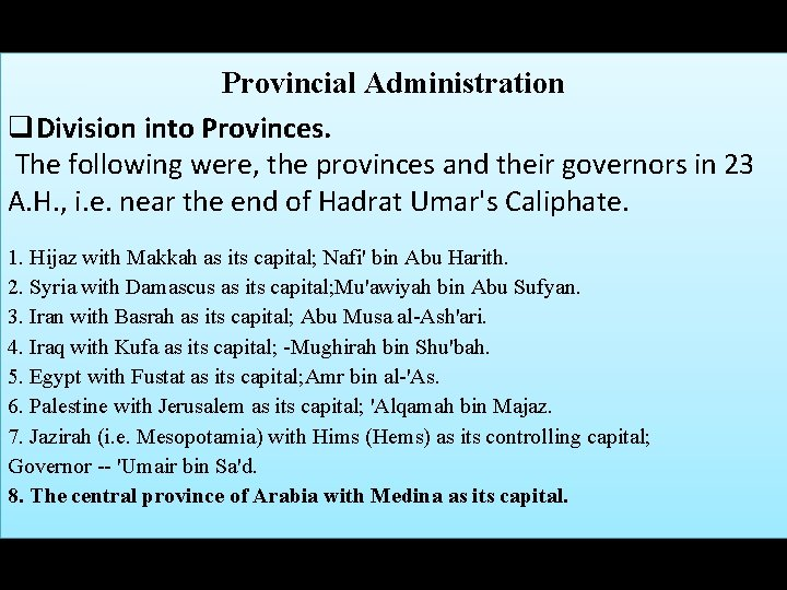 Provincial Administration q. Division into Provinces. The following were, the provinces and their governors