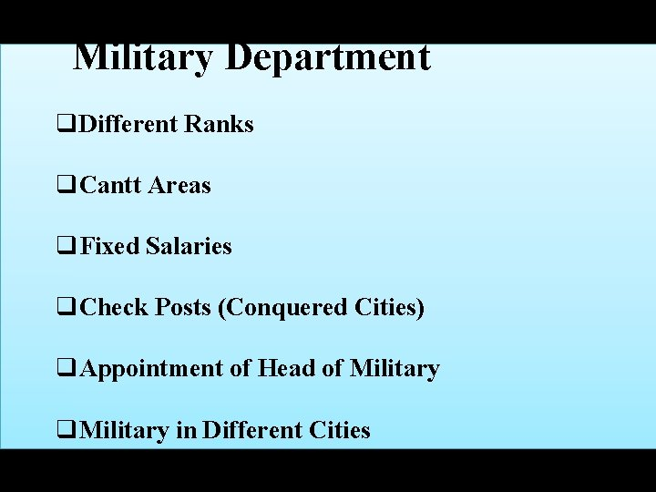 Military Department q. Different Ranks q. Cantt Areas q. Fixed Salaries q. Check Posts