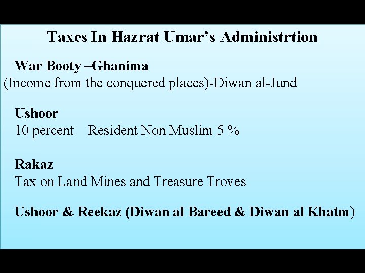 Taxes In Hazrat Umar's Administrtion War Booty –Ghanima (Income from the conquered places)-Diwan al-Jund
