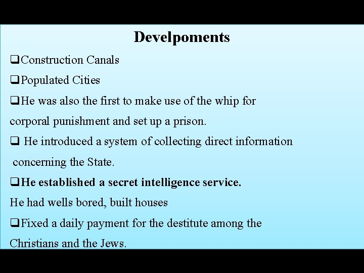 Develpoments q. Construction Canals q. Populated Cities q. He was also the first to