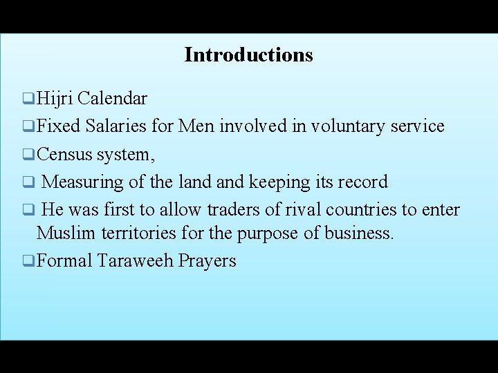 Introductions q. Hijri Calendar q. Fixed Salaries for Men involved in voluntary service q.