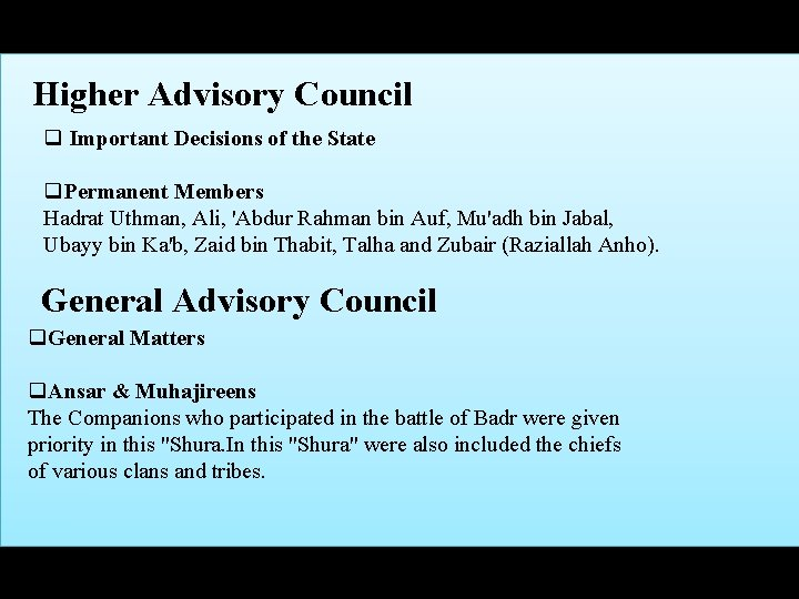 Higher Advisory Council q Important Decisions of the State q. Permanent Members Hadrat