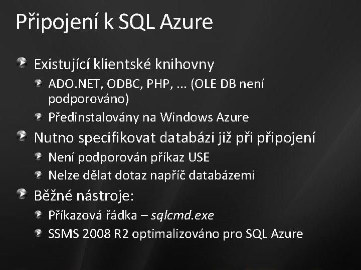 Připojení k SQL Azure Existující klientské knihovny ADO. NET, ODBC, PHP, . . .