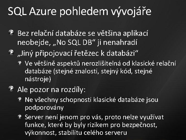 """SQL Azure pohledem vývojáře Bez relační databáze se většina aplikací neobejde, """"No SQL DB"""""""
