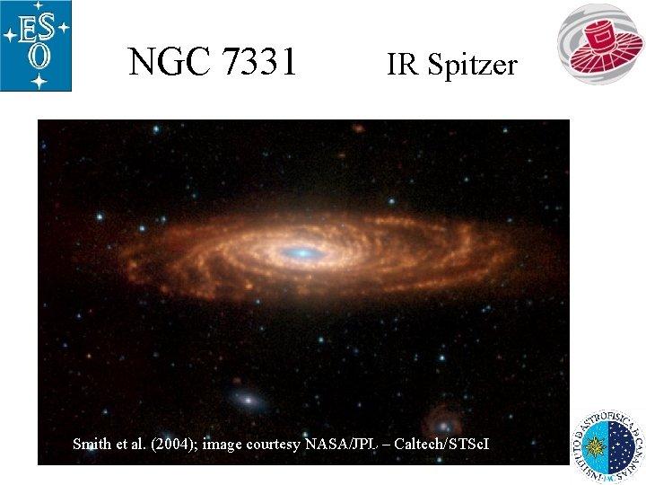 NGC 7331 IR Spitzer Smith et al. (2004); image courtesy NASA/JPL – Caltech/STSc. I