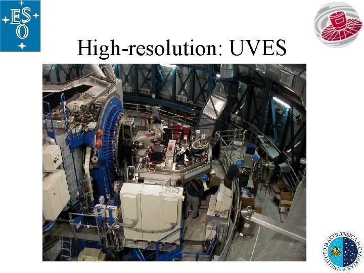High-resolution: UVES