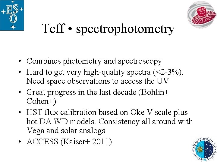 Teff • spectrophotometry • Combines photometry and spectroscopy • Hard to get very high-quality